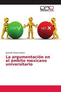 La argumentación en el ámbito mexicano universitario