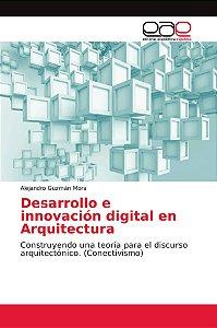 Desarrollo e innovación digital en Arquitectura
