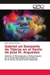 Gabriel un Danzante de Tijeras en el Sexto de José M. Argued