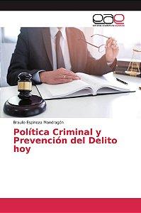 Política Criminal y Prevención del Delito hoy