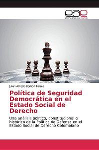 Política de Seguridad Democrática en el Estado Social de Der