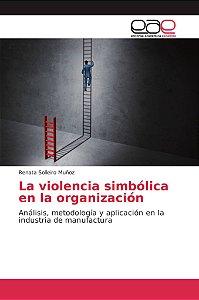 La violencia simbólica en la organización