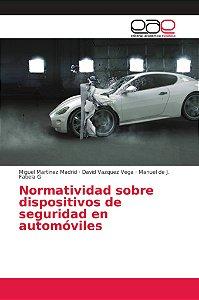 Normatividad sobre dispositivos de seguridad en automóviles