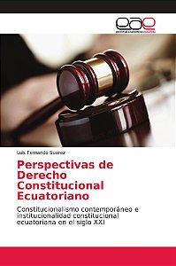 Perspectivas de Derecho Constitucional Ecuatoriano