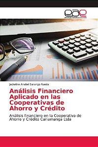 Análisis Financiero Aplicado en las Cooperativas de Ahorro y
