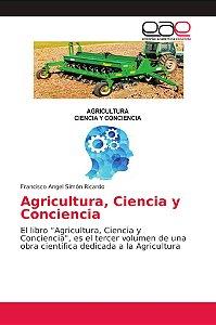 Agricultura, Ciencia y Conciencia