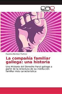 La compañía familiar gallega: una historia
