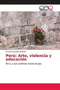 Perú: Arte, violencia y educación