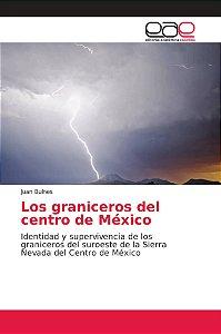 Los graniceros del centro de México