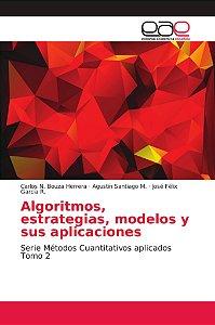 Algoritmos, estrategias, modelos y sus aplicaciones
