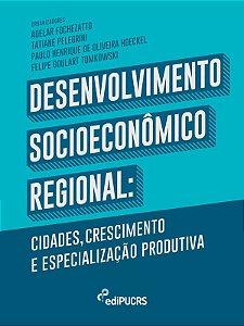 Desenvolvimento Socioeconômico Regional: cidades crescimento