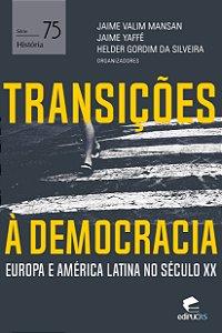 Transições à democracia: Europa e América latina no século X
