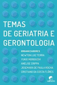Temas de geriatria e gerontologia
