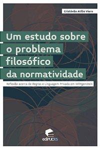 Um estudo sobre o problema filosófico da normatividade: refl