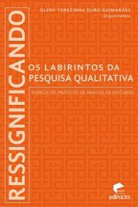 Ressignificando os labirintos da pesquisa qualitativa: exerc