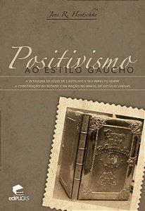 Positivismo ao estilo gaúcho: a ditadura de Júlio de Castilh
