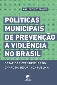 Políticas municipais de prevenção à violência no Brasil: des