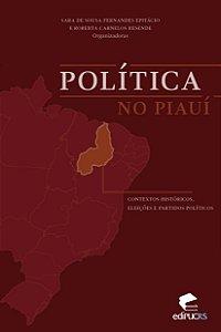 Política no Piauí: contextos históricos, eleições e partidos