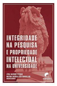 Integridade na pesquisa e propriedade intelectual na univers