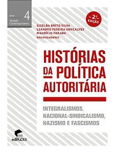 Histórias da política autoritária: integralismos, nacional-s
