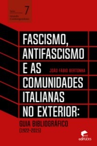 Fascismo, antifascismo e as comunidades italianas no exterio