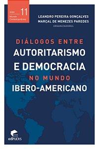 Diálogos entre autoritarismo e democracia no mundo ibero-ame