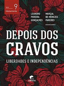 Depois dos cravos: liberdades e independências