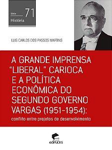 """A grande imprensa """"liberal"""" carioca e a política econômica d"""