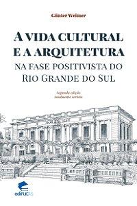 A vida cultural e a arquitetura na fase positivista do rio g