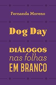 Dog day: diálogos nas folhas em branco