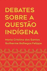 Debates sobre a questão indígena: histórias, contatos e sabe