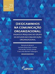(Des)caminhos na Comunicação Organizacional: ensaios e pesqu