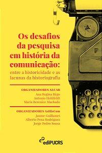 Os Desafios da Pesquisa em História da Comunicação