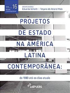 Projetos de Estado na América Latina Contemporânea