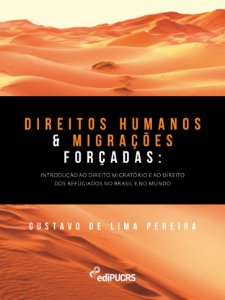 Direitos Humanos E Migrações Forcadas: introdução ao direito
