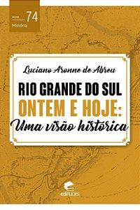 Rio Grande do Sul Ontem e Hoje: uma visão histórica