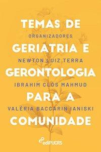 Temas de geriatria e gerontologia para a comunidade