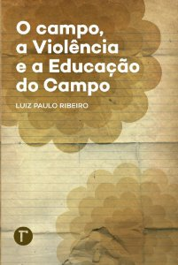 O campo, a violência e a educação do campo