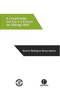 A cooperação Sul-Sul e o fórum de diálogo IBAS