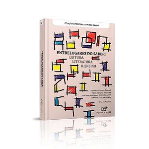 ENTRELUGARES DO SABER: LEITURA, LITERATURA & ENSINO