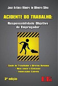 ACIDENTE DO TRABALHO: RESPONSABILIDADE OBJETIVA DO EMPREGADOR