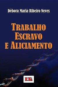 TRABALHO ESCRAVO E ALICIAMENTO