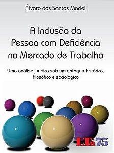 A INCLUSÃO DA PESSOA COM DEFICIÊNCIA NO MERCADO DE TRABALHO