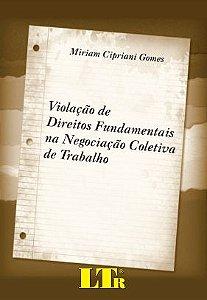 VIOLAÇÃO DE DIREITOS FUNDAMENTAIS NA NEGOCIAÇÃO COLETIVA DE TRABALHO