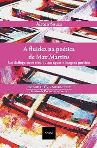 A fluidez na poética de Max Martins: Um diálogo entre rios, outras águas e imagens poéticas