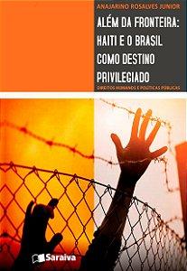Além da fronteira: Haiti e o Brasil como destino privilegiado
