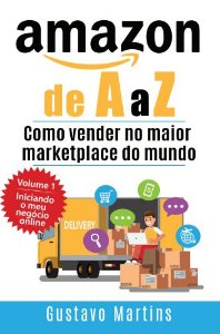 Amazon de A a Z - Como vender no maior marketplace do mundo