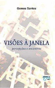 Visões à Janela - Percepções e Encontros