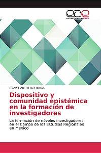 Dispositivo y comunidad epistémica en la formación de invest
