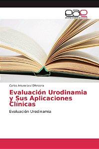 Evaluación Urodinamia y Sus Aplicaciones Clínicas